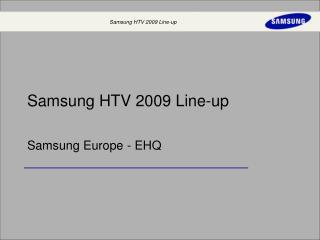 Samsung HTV 2009 Line-up