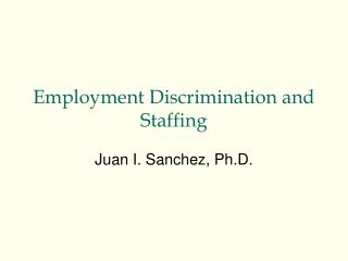 Employment Discrimination and Staffing