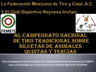 La Federaci�n Mexicana de Tiro y Caza, A.C. Y El Club Deportivo Reynosa Invitan: