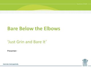 Bare Below the Elbows