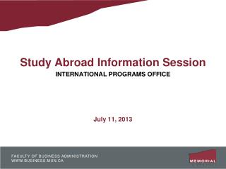 Study Abroad Information Session INTERNATIONAL PROGRAMS OFFICE July 11, 2013
