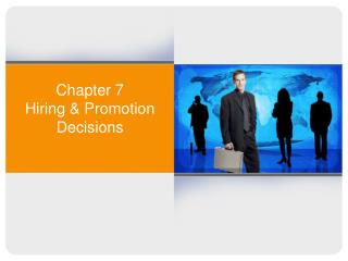 Chapter 7   Hiring & Promotion Decisions