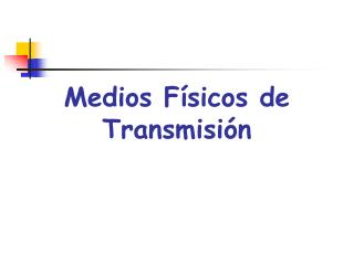 Medios Físicos de Transmisión