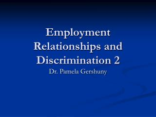 Employment Relationships and Discrimination 2