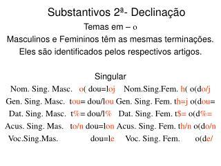 Substantivos 2ª- Declinação