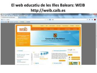 El web  educatiu  de les Illes Balears: WEIB weibib.es