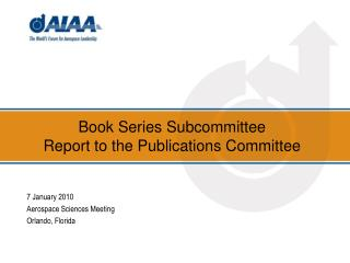 Book Series Subcommittee Report to the Publications Committee