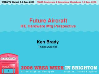 Future Aircraft IFE Hardware Mfg Perspective