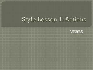 Style Lesson 1: Actions