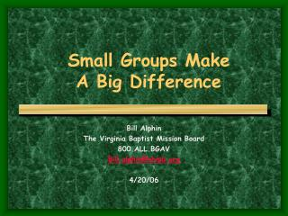 Small Groups Make A Big Difference