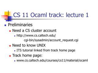 CS 11 Ocaml track: lecture 1