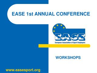EASE 1st ANNUAL CONFERENCE