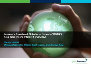 "Inmarsat's Broadband Global Area Network (""BGAN"") Arab Telecom and Internet Forum, 2006"