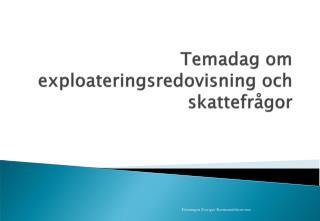 Temadag om exploateringsredovisning och skattefrågor