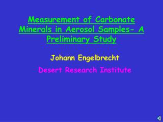 Measurement of Carbonate Minerals in Aerosol Samples- A Preliminary Study