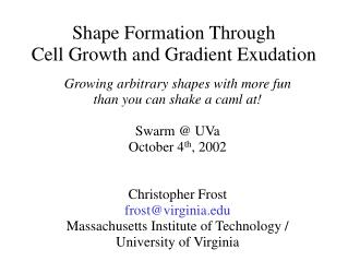 Shape Formation Through Cell Growth and Gradient Exudation