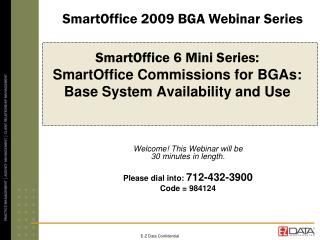 SmartOffice 6 Mini Series:  SmartOffice Commissions for BGAs: Base System Availability and Use