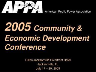 2005 Community & Economic Development Conference