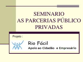 SEMINARIO AS PARCERIAS PÚBLICO PRIVADAS