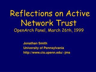 Reflections on Active Network Trust  OpenArch Panel, March 26th, 1999