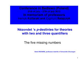 Conference in Bedlewo (Poland)  21th of july – 27th of july 2012  In memoriam of professors