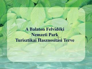 A Balaton Felvidéki  Nemzeti Park  Turisztikai Hasznosítási Terve