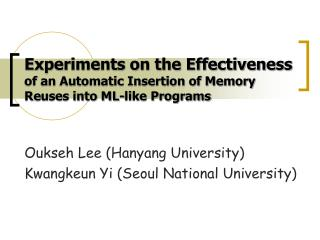 Experiments on the Effectiveness  of an Automatic Insertion of Memory Reuses into ML-like Programs