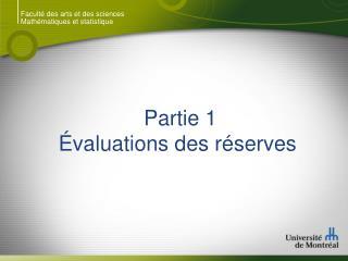 Partie 1 Évaluations des réserves