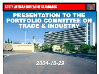 PRESENTATION TO THE PORTFOLIO COMMITTEE ON TRADE & INDUSTRY
