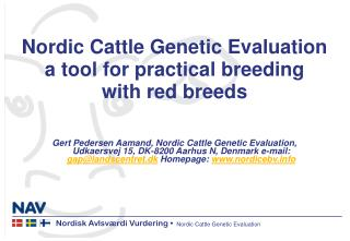 Nordic Cattle Genetic Evaluation a tool for practical breeding with red breeds