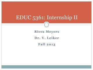 EDUC 5361: Internship II