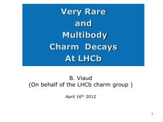 Very Rare  and  Multibody  Charm  Decays   At LHCb