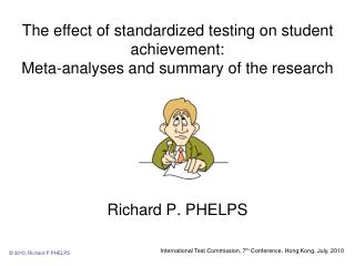 The effect of standardized testing on student achievement:  Meta-analyses and summary of the research
