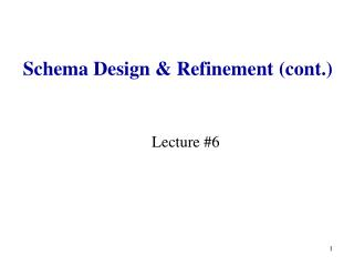 Schema Design & Refinement (cont.)