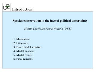 Species conservation in the face of political uncertainty  Martin Drechsler/Frank Wätzold (UFZ)