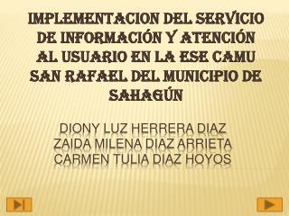 DIONY LUZ HERRERA DIAZ ZAIDA MILENA DIAZ ARRIETA CARMEN TULIA DIAZ HOYOS