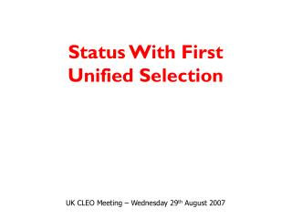 UK CLEO Meeting � Wednesday 29 th  August 2007