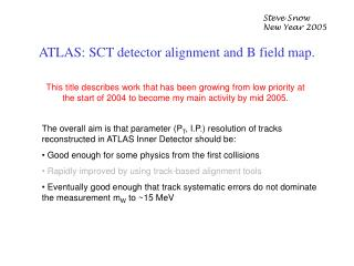 ATLAS: SCT detector alignment and B field map.