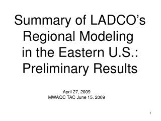 Summary of LADCO's Regional Modeling  in the Eastern U.S.: Preliminary Results