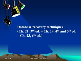 Database recovery techniques (Ch. 21, 3 rd  ed. – Ch. 19, 4 th  and 5 th  ed.