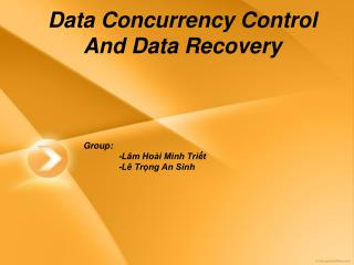 Data Concurrency Control 	And Data Recovery