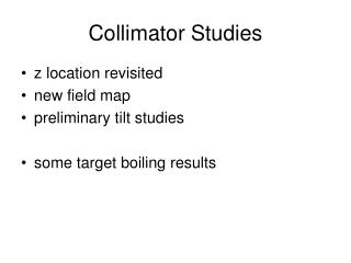 Collimator Studies