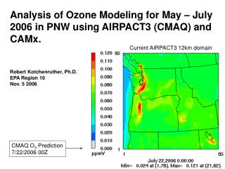 Analysis of Ozone Modeling for May – July 2006 in PNW using AIRPACT3 (CMAQ) and CAMx.
