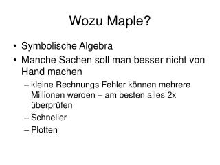 Wozu Maple?