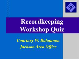 Recordkeeping Workshop Quiz