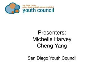 Presenters:  Michelle Harvey Cheng Yang San Diego Youth Council