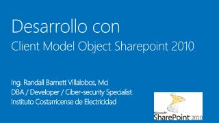 Desarrollo con Client Model Object Sharepoint 2010