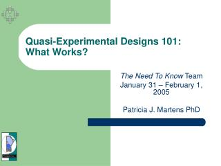 Quasi-Experimental Designs 101: What Works?