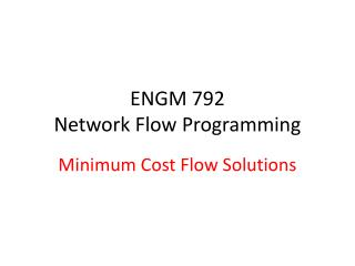 ENGM 792 Network Flow Programming