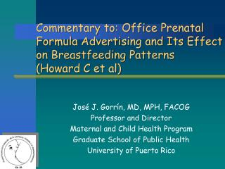 José J. Gorrín, MD, MPH, FACOG Professor and Director Maternal and Child Health Program